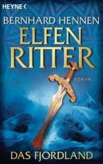 Das Fjordland: Elfenritter 3 - Roman (German Edition) - Bernhard Hennen