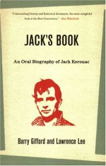 Jack's Book: An Oral Biography of Jack Kerouac - Barry Gifford, Lawrence Lee