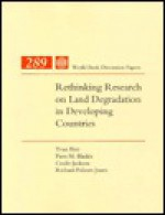 Rethinking Research On Land Degradation In Developing Countries - Piers M. Blaikie, Yvan Biot