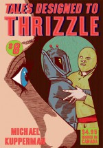 Tales Designed To Thrizzle #8 - Michael Kupperman
