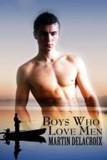 Boys Who Love Men - Martin Delacroix