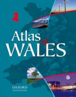 Atlas Of Wales (Welsh Joint Education Comm) - Welsh Joint Education Committee, sponsored by the Welsh Assembly Government, Gill Miller