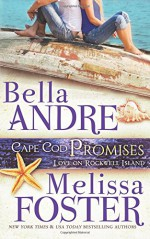 Cape Cod Promises (Love on Rockwell Island, Book 2) (Volume 2) - Melissa Foster, Bella Andre