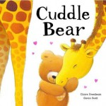Cuddle Bear - Claire Freedman, Gavin Scott