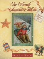 Our Family Christmas Album: Memory Book; A Book about Us! [With Stickers] - Tom Newsom