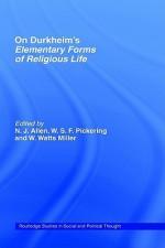 On Durkheim's Elementary Forms of Religious Life - N.J. Allen, W.S.F. Pickering, William Watts Miller, William W. Miller