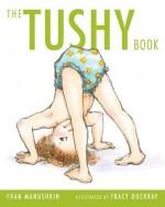 The Tushy Book - Fran Manushkin, Tracy Dockray