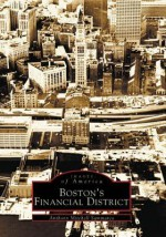 Boston's Financial District - Anthony Mitchell Sammarco