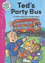 Ted's Party Bus - Hilary Robinson, Melanie Sharp