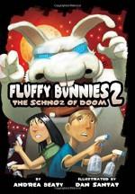 Fluffy Bunnies 2: The Schnoz of Doom - Andrea Beaty, Dan Santat