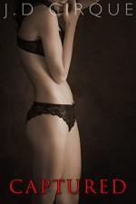 Captured (Dark Captive Erotica) - Jacqueline D Cirque