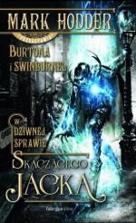 Burtona i Swinburne'a . W Dziwnej Sprawie Skaczacego Jacka (Polska wersja jezykowa) - Mark Hodder