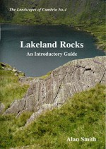 Lakeland Rocks: An Introductory Guide - Alan Smith