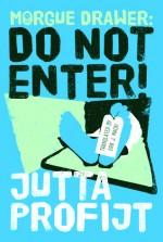 Morgue Drawer: Do Not Enter! - Jutta Profijt, Erik J. Macki