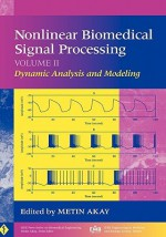 Nonlinear Biomedical Signal Processing, Dynamic Analysis and Modeling - Metin Akay