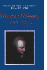 Theoretical Philosophy, 1755-1770 (The Cambridge Edition of the Works of Immanuel Kant) - Immanuel Kant, David Walford, Ralf Meerbote