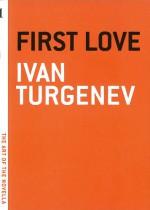 First Love - Ivan Turgenev, Constance Garnett