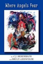 Where Angels Fear (Blakeley & Boles, #1) - C.J. Henderson, Bruce Gehweiler
