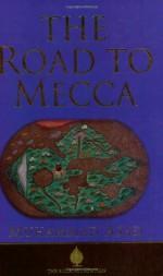 The Road to Mecca - Muhammad Asad