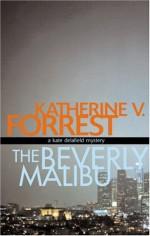 The Beverly Malibu - Katherine V. Forrest