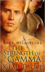 The Strength of a Gamma - Kim Dare