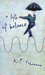 A Life of Balance - K.P. Yohannan