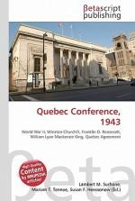 Quebec Conference, 1943 - Lambert M. Surhone, VDM Publishing, Susan F. Marseken