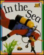 In the Sea - Mary Ling, Caroline Bingham, Jane Burton
