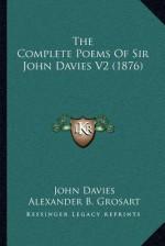 The Complete Poems of Sir John Davies V2 (1876) - John Davies, Alexander B. Grosart