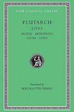 Aratus/Artaxerxes/Galba/Otho/General Index (Lives 11) - Plutarch, Beradotte Perrin, Bernadotte Perrin