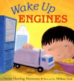 Wake Up Engines - Denise Dowling Mortensen, Melissa Iwai