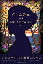 Clara and Mr. Tiffany - Susan Vreeland
