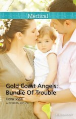 Mills & Boon : Gold Coast Angels: Bundle Of Trouble - Fiona Lowe