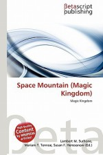 Space Mountain (Magic Kingdom) - Lambert M. Surhone, Mariam T. Tennoe, Susan F. Henssonow