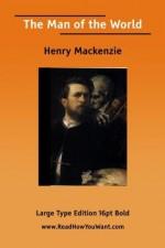 The Man of the World - Henry MacKenzie