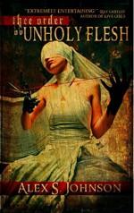 Thee Order Ov Unholy Flesh - Alex Johnson, Don Noble