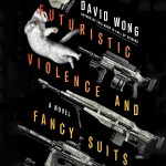 Futuristic Violence and Fancy Suits - David Wong, Christy Carlson Romano
