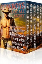 Cowboys Last All Night - Jennifer Ashley, Nicole Edwards, Cora Seton, Vivian Arend, Cheyenne McCray
