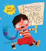 Kisses Are Yuk! - Julia Jarman, Erica-Jane Waters