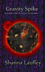Gravity Spike: Episode Six of The Chronicles of the Harekaiian - Shanna Lauffey