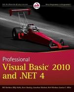 Professional Visual Basic 2010 and .NET 4 - Bill Sheldon, Kent Sharkey, Gaston Hillar, Rob Windsor, Jonathan Marbutt