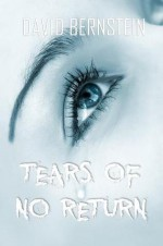 Tears of No Return - David Bernstein
