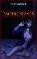 Empire Slaves - V.W. Singer