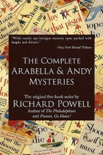 The Complete Arabella and Andy Mysteries - Richard Powell