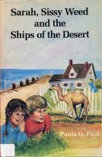 Sarah, Sissy Weed, & the Ships of the Desert - Paula Paul