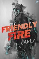 Friendly Fire - Cari Z.
