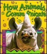 How Animals Communicate - Bobbie Kalman