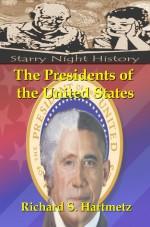 The Presidents of the United States - Richard S. Hartmetz