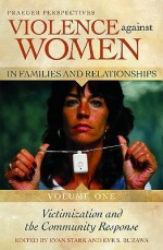 Violence Against Women in Families and Relationships - Evan Stark, Eve S. Buzawa
