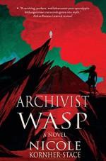 Archivist Wasp: a novel - Nicole Kornher-Stace